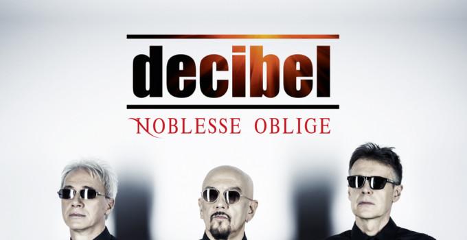 DECIBEL, è uscito il nuovo album NOBLESSE OBLIGE